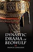 The Dynastic Drama of Beowulf (Anglo-Saxon Studies)