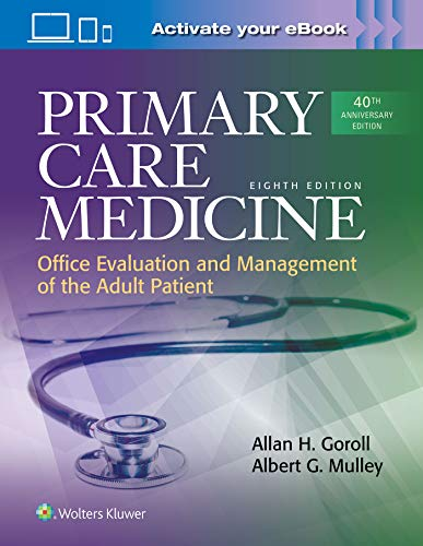 Compare Textbook Prices for Primary Care Medicine Primary Care Medicine Office Evaluation and Management of the Adult Patient Eighth Edition ISBN 9781496398116 by Goroll, Dr. Allan