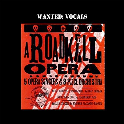A Roadkill Opera, Wanted: Vocals
