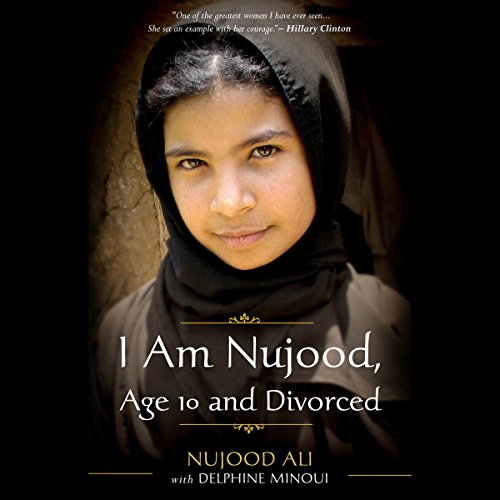 I Am Nujood, Age 10 and Divorced audiobook cover art