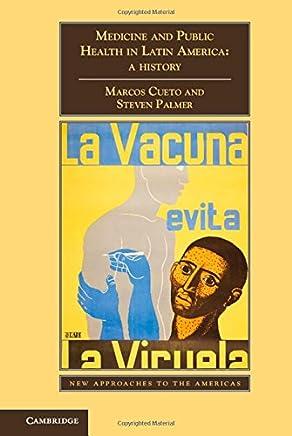 Medicine and Public Health in Latin America: A History