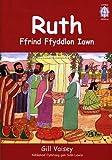 Cyfres Crisial: Ruth - Ffrind Ffyddlon Iawn