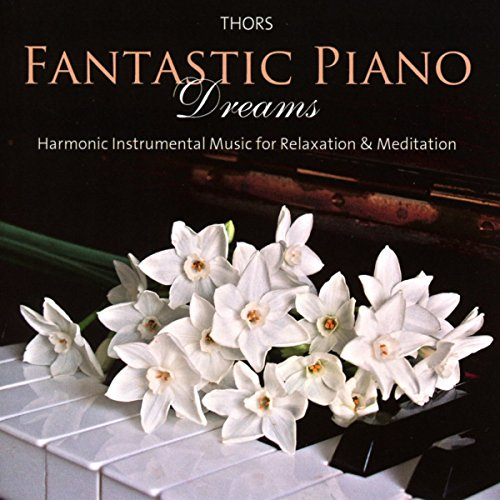 Fantastic Piano Dreams: Harmonic instrumental music for relaxation & meditation