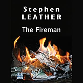 The Fireman                   By:                                                                                                                                 Stephen Leather                               Narrated by:                                                                                                                                 Paul Thornley                      Length: 10 hrs and 10 mins     122 ratings     Overall 4.1
