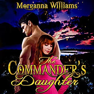 The Commander's Daughter                   Written by:                                                                                                                                 Morganna Williams                               Narrated by:                                                                                                                                 Jack Calihan                      Length: 3 hrs and 7 mins     1 rating     Overall 5.0