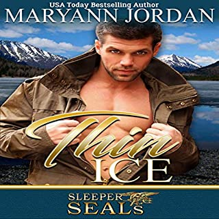 Thin Ice     Sleeper SEALs, Book 7              Written by:                                                                                                                                 Maryann Jordan,                                                                                        Suspense Sisters                               Narrated by:                                                                                                                                 Garrett Reins                      Length: 6 hrs and 42 mins     Not rated yet     Overall 0.0