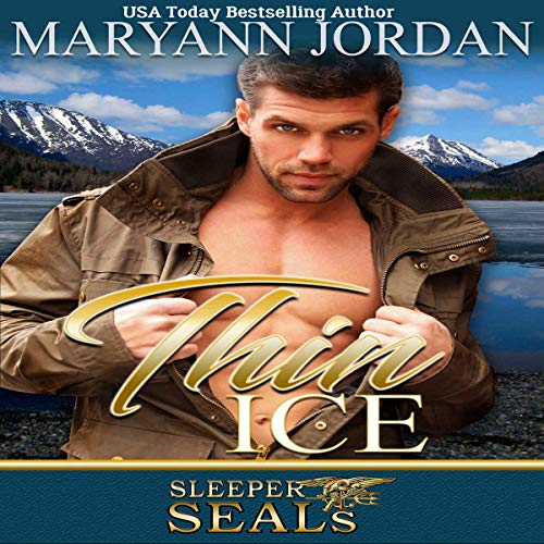 Thin Ice     Sleeper SEALs, Book 7              By:                                                                                                                                 Maryann Jordan,                                                                                        Suspense Sisters                               Narrated by:                                                                                                                                 Garrett Reins                      Length: 6 hrs and 42 mins     4 ratings     Overall 4.5