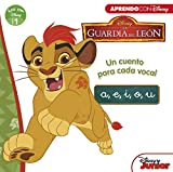 La Guardia del León. Un cuento para cada vocal: a, e, i, o, u (Leo con Disney - Nivel 1)