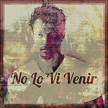 No Lo Vi Venir