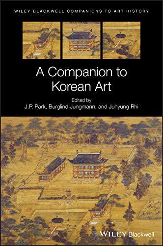 A Companion to Korean Art (Blackwell Companions to Art History)