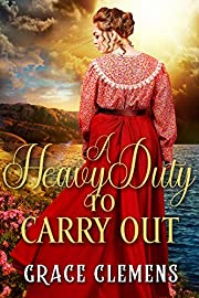 A Heavy Duty to Carry Out: An Inspirational Historical Romance Book