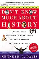 Don't Know Much About® History [30th Anniversary Edition]: Everything You Need to Know About American History but Never Learned