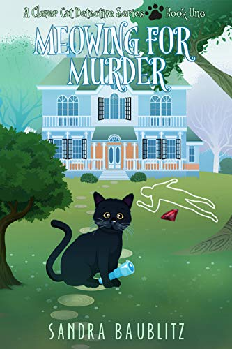 Meowing for Murder (A Clever Cat Detective Series Novel Book 1) by [Sandra Baublitz]