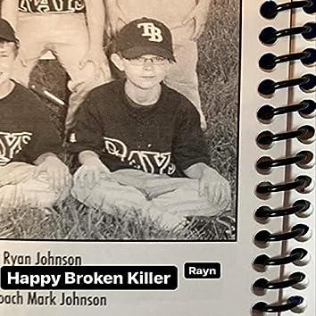 Happy Broken Killer