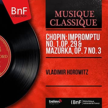 Chopin: Impromptu No. 1, Op. 29 & Mazurka, Op. 7 No. 3 (Mono Version)