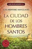 La ciudad de los hombres santos / The Searchers. The City of Holy Men (Los Buscadores)