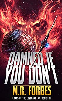 Damned If You Don't (Chaos of the Covenant Book 5) by [M.R. Forbes]
