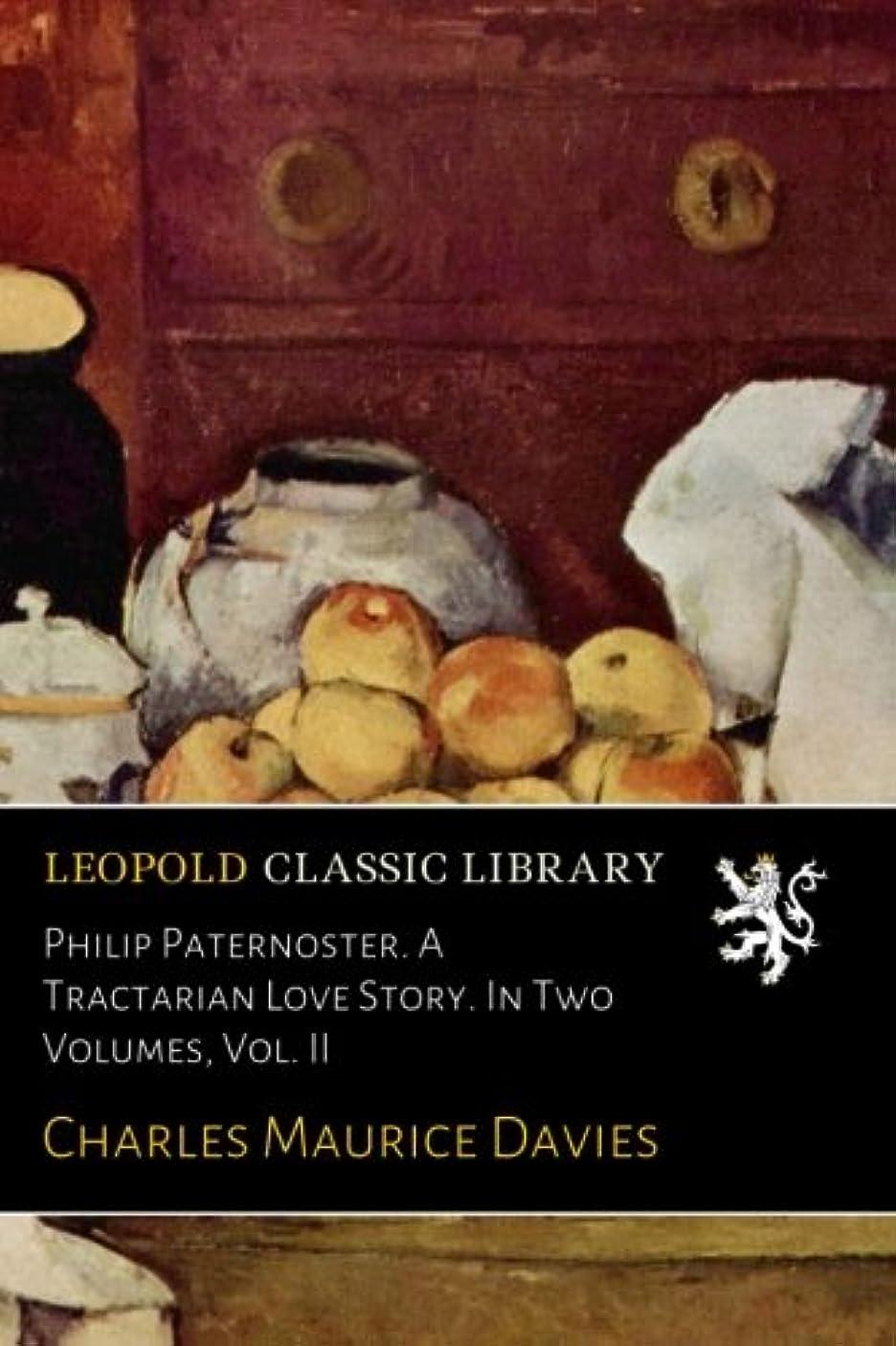 マイルド重くする付添人Philip Paternoster. A Tractarian Love Story. In Two Volumes, Vol. II