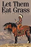 Let Them Eat Grass: A Saga of the Sioux (English Edition)