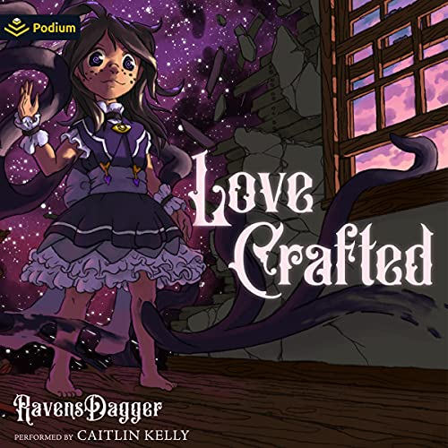 Love Crafted Audiobook By Ravens Dagger cover art