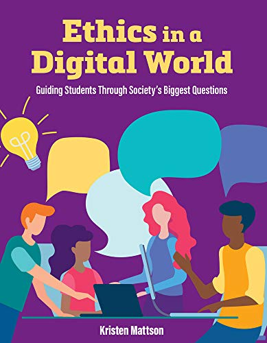 Compare Textbook Prices for Ethics in a Digital World: Guiding Students Through Society's Biggest Questions  ISBN 9781564849014 by Mattson, Kristen