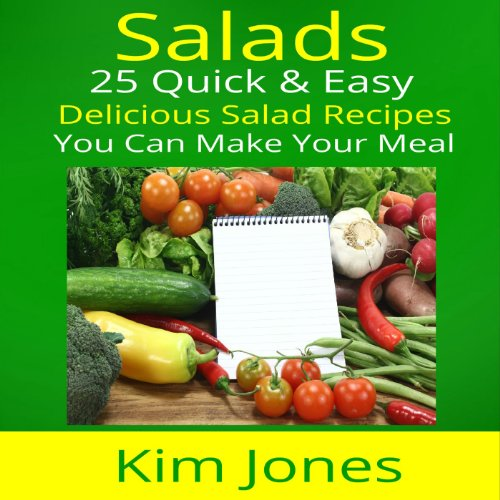 Salads: 25 Quick & Easy Delicious Salad Recipes You Can Make Your Meal cover art