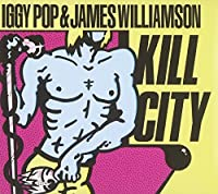 Kill City by Iggy Pop (2010-10-19)