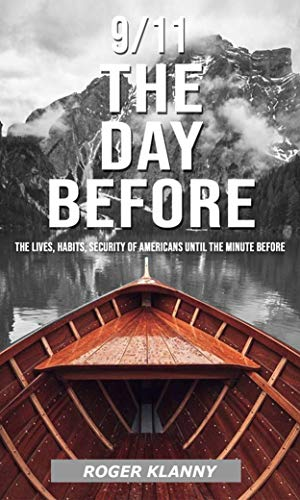 9/11 THE DAY BEFORE: The Lives, Habits, Security Of Americans Until The Minute Before. (English Edition)