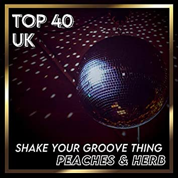 Shake Your Groove Thing (UK Chart Top 40 - No. 26)