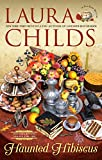 Haunted Hibiscus (A Tea Shop Mystery Book 22)