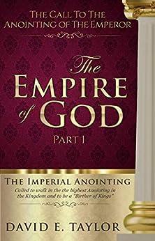 The Empire of God: Part I (The Kingdom of God) by [David E. Taylor]
