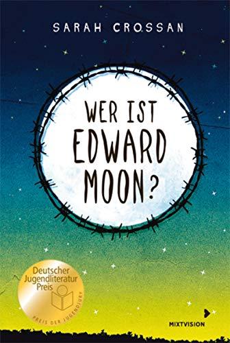 Wer ist Edward Moon? – Ausgezeichnet mit dem Deutschen Jugendliteraturpreis 2020