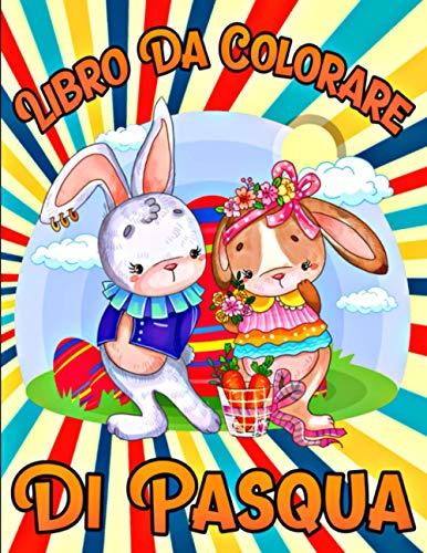 Libro da Colorare di Pasqua: Libro da colorare di Pasqua per bambini - età da 8 a 12 anni, da 10 a...