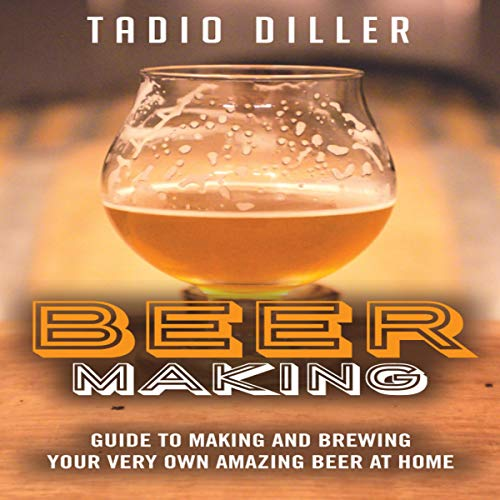 『Beer Making: Guide to Making and Brewing Your Very Own Amazing Beer at Home』のカバーアート