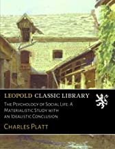 The Psychology of Social Life: A Materialistic Study with an Idealistic Conclusion