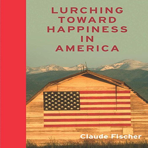 Lurching Toward Happiness in America audiobook cover art