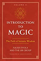 Introduction to Magic, Volume II: The Path of Initiatic Wisdom