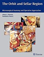 The Orbit and Sellar Region: Microsurgical Anatomy and Operative Approaches