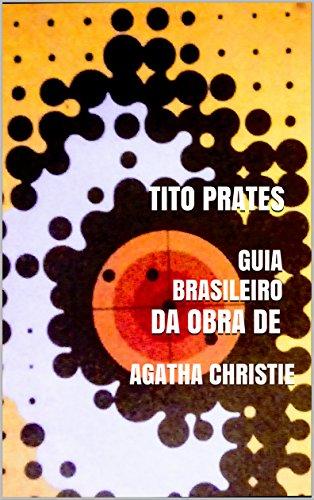 Guia Brasileiro da Obra de Agatha Christie por [Tito Prates]