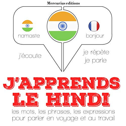 J'apprends le hindi     J'écoute. Je répète. Je parle.              By:                                                                                                                                 J. M. Gardner                               Narrated by:                                                                                                                                 Florence A.,                                                                                        Katie                      Length: 3 hrs and 56 mins     Not rated yet     Overall 0.0