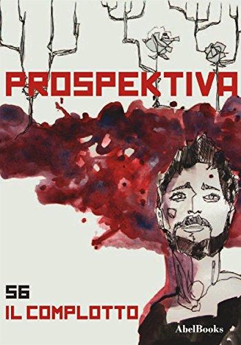Prospektiva 56 - Il complotto: Prospektiva ebook (Italian Edition)
