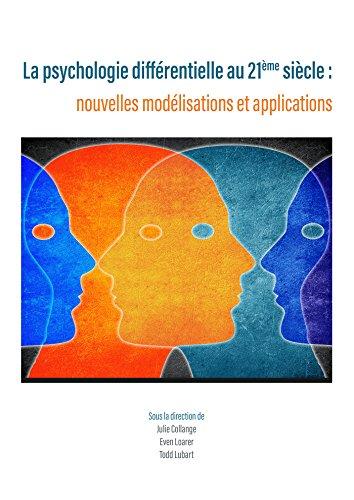 Couverture du livre La psychologie différentielle au 21ème siècle : nouvelles modélisations et applications