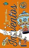 El gran libro de los inventos que nos han cambiado la vida (LAROUSSE - Infantil / Juvenil -...