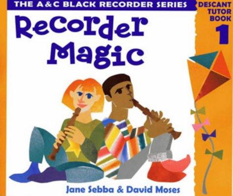 Recorder Magic: Descant: Tutor Book Bk. 1 (Recorder Magic)