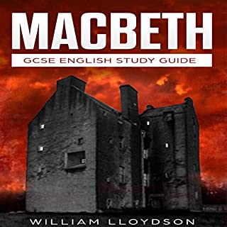 Macbeth: A Humorous Revision Guide for English Literature GCSE                    By:                                                                                                                                 William Lloydson                               Narrated by:                                                                                                                                 Calum Barclay                      Length: 34 mins     6 ratings     Overall 4.7