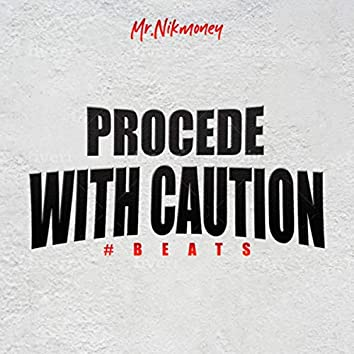 Procede With Caution #BEATS