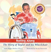 Rolling Along: The Story of Taylor and His Wheelchair (Rehabilitation Institute of Chicago Learning Book)