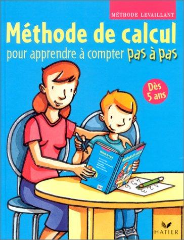 Pas A Pas Methode De Calcul Pour Apprendre A Compter Pas A Pas Des 5 Ans