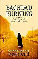 Baghdad Burning V. 2 (Baghdad Burning: Girl Blog from Iraq)