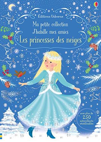 J'habille mes amies - Ma petite collection - Les Princesses des neiges